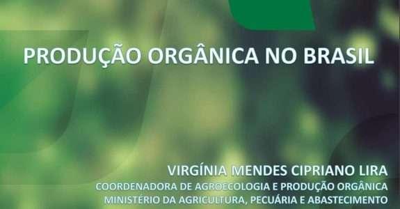 """""""Produção Orgânica no Brasil"""" entre 2013 e 2017"""