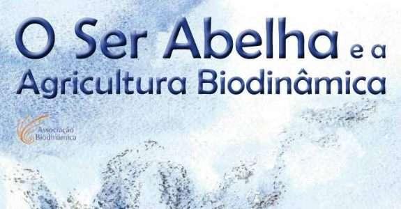 O Ser Abelha e a Agricultura Biodinâmica
