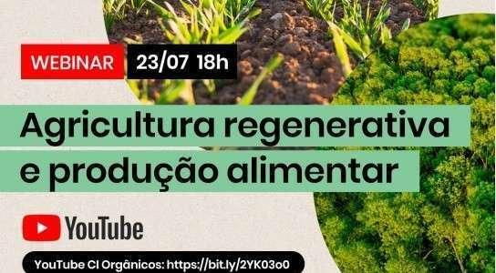 SNA realiza webinar sobre agricultura regenerativa e produção alimentar