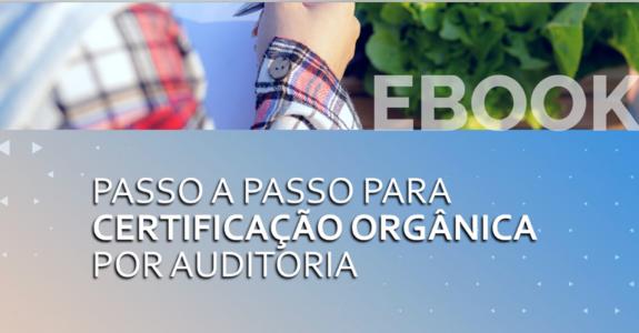 Passo a passo certificação orgânica por auditoria