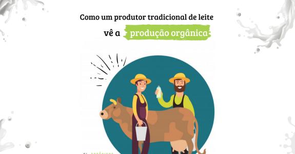 Como o produtor de leite convencional vê a produção orgânica