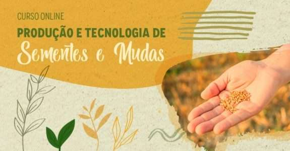 Curso: Produção e tecnologia de sementes e mudas da Embrapa