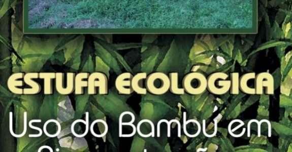 Estufa Ecológica – Uso do bambu em bioconstruções