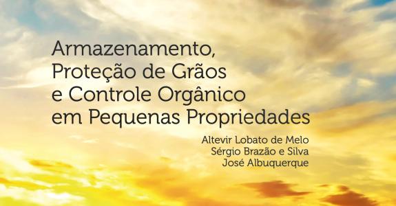 Armazenamento, Proteção de Grãos e Controle Orgânico em Pequenas Propriedades
