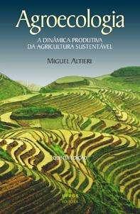 Agroecologia: da dinâmica produtiva da agricultura sustentável.