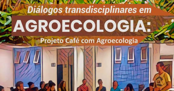 Diálogos Transdisciplinares em Agroecologia.
