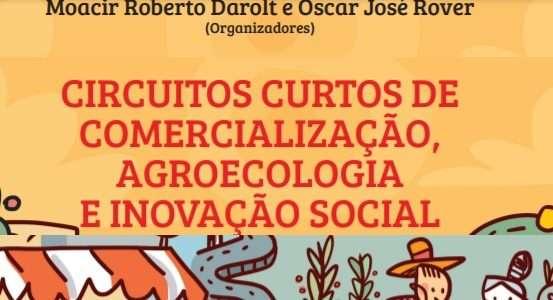Circuitos Curtos de Comercialização, Agroecologia e Inovação Social